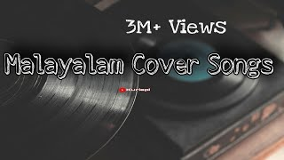 Malayalam cover song mix|best coversongs since 2018. | part 2 in description