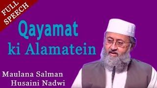Qayamat ki Alamatein   Full Islamic Urdu Speech   HD   Video   By-Maulana Salman Husaini Nadwi