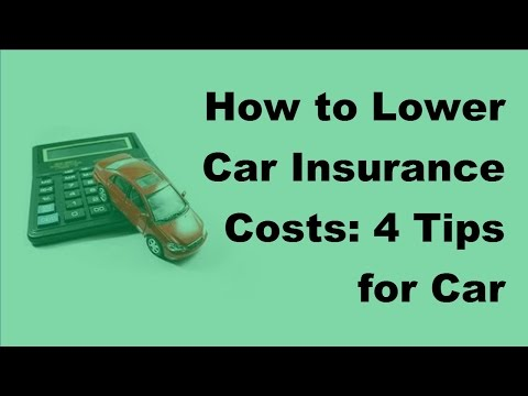 2017 Car FAQs | How to Lower Car Insurance Costs  | 4 Tips for Car Owners