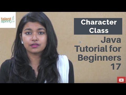 Character Class in Java | Java Tutorial for Beginners 17 | TalentSprint
