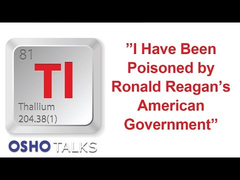 OSHO: I Have Been Poisoned by Ronald Reagan's American Government