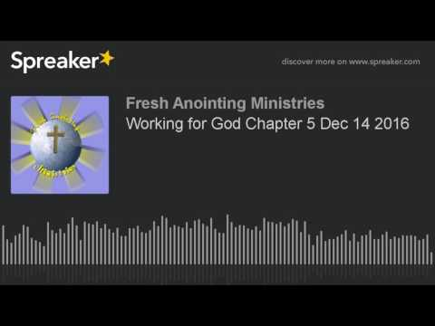 Working for God Chapter 5 Dec 14 2016