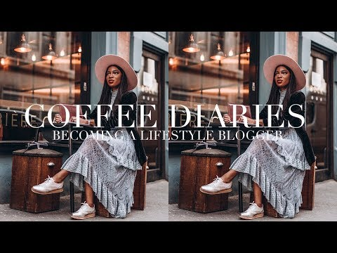 Coffee Diaries | Becoming A Lifestyle Blogger