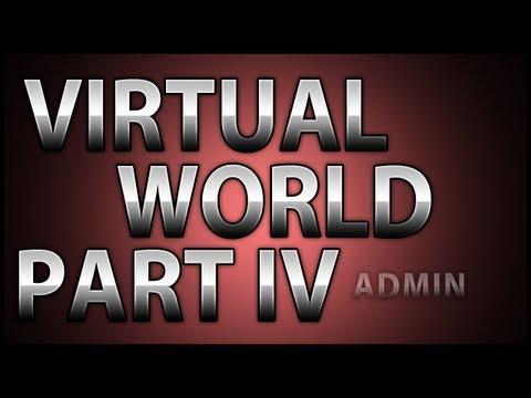 Creating a Virtual World! Part IV: Administration