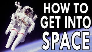 How to Get Into Space - EPIC HOW TO