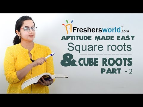 Aptitude Made Easy – Square roots and Cube roots- part 2, Basics and Methods, Shortcuts, Tricks