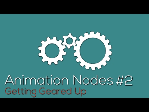 Animation Nodes #2: Getting Geared Up