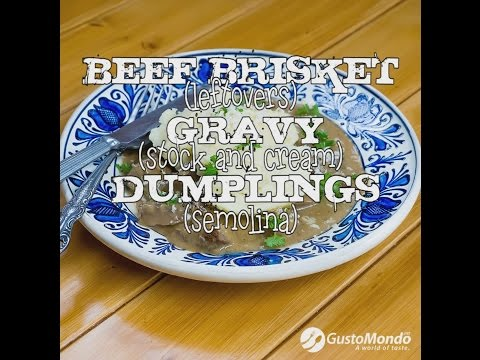 Recycled leftover brisket with cream gravy and semolina dumplings | Gustomondo