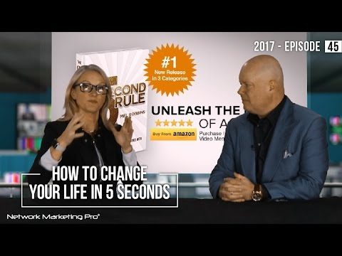 How To Change Your Life In 5 Seconds - Episode 45