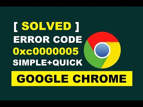 How To Fix Google Chrome Error Code 0xc0000005 | Easily & Working Solution
