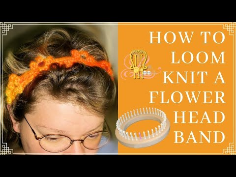How to Loom Knit a Flower Headband