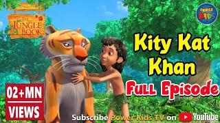 Jungle book Season 2 Episode 14 KITY KAT KHAN