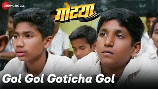 Gol Gol Goticha Gol - Gotya   Rushikesh Wankhede & Shashank Darane   Avadhoot Gupte & Bela Shende