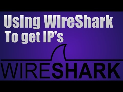 Using WireShark to pull IP's!!! working 2017