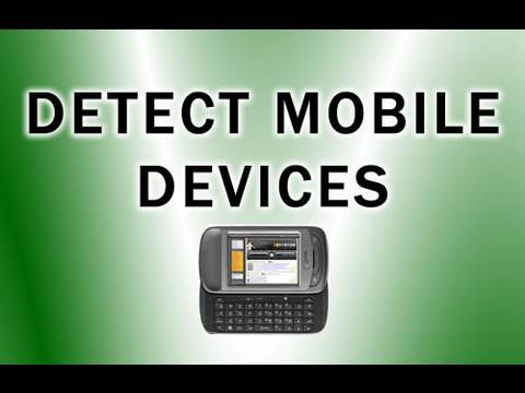 How to Detect Mobile Devices: iPhone Android Google Phone Browser