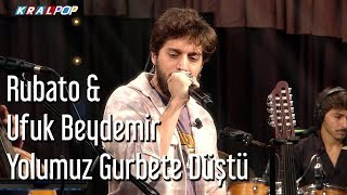 Download Rubato & Ufuk Beydemir - Yolumuz Gurbete Düştü Video