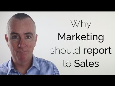 Why Marketing should report to Sales