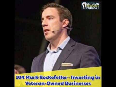 104 Mark Rockefeller - Investing in Veteran-Owned Businesses