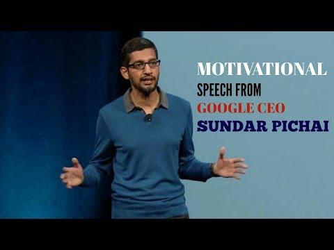 Best Motivated Speech From Google CEO Sundar Pichai - Motivational Video