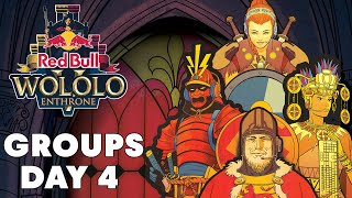 GROUPS - Day 4   Red Bull Wololo V