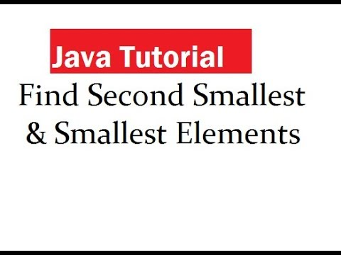 Java Program to Find Smallest and Second Smallest Elements in An Array