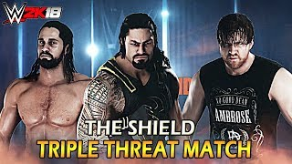 WWE 2K18 - Roman Reigns vs Dean Ambrose vs Seth Rollins   The Shield Triple Threat Match  