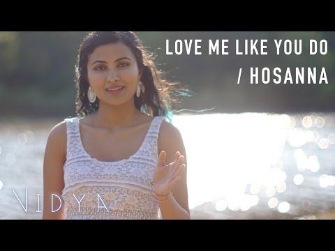 Ellie Goulding - Love Me Like You Do | Hosanna (Vidya Vox Mashup Cover)
