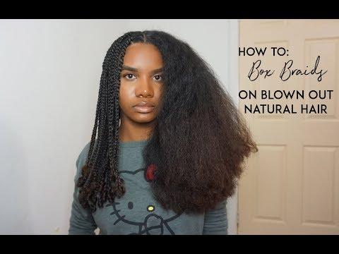 How to: Box Braids on Blown Out Natural/ Curly Hair | Meriah John