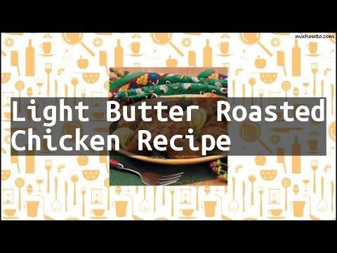 Recipe Light Butter Roasted Chicken Recipe
