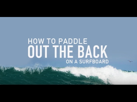 How To Paddle Out Back On A Surfboard, When Surfing? Learn How To Surf