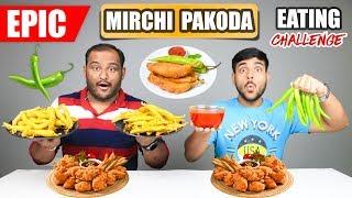 EPIC MIRCHI PAKODA EATING CHALLENGE | Chilli Pakora Eating Competition | Food Challenge