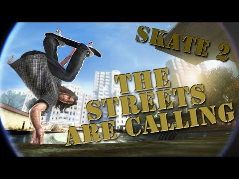 Skate 2: Career - The Streets Are Calling