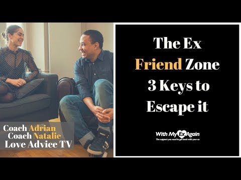 How To Escape The Friend Zone With An Ex