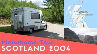 Motorhome Tour Of Scotland 2004 | Throwback Thursday