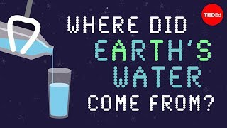 Where did Earth's water come from? - Zachary Metz