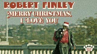 Robert Finley - Merry Christmas, I Love You [Official Video]