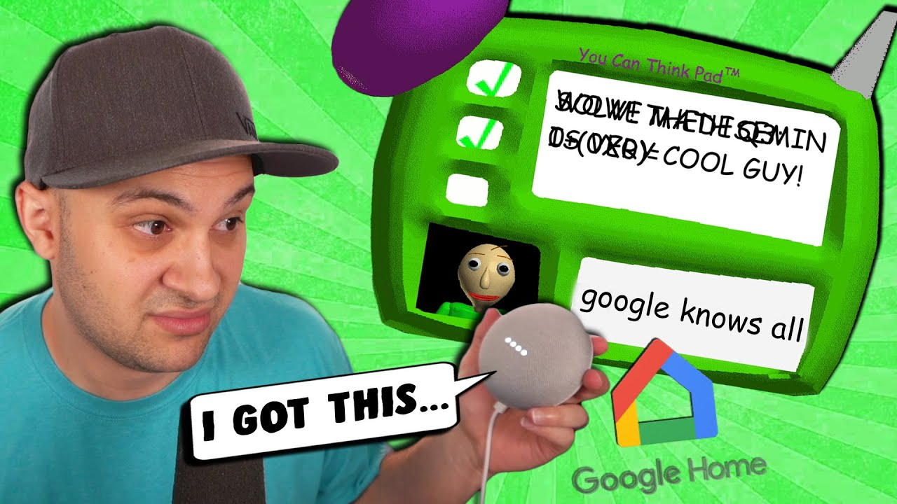 Can Google Home FINALLY DEFEAT Baldi's IMPOSSIBLE QUESTION?! | Baldi's Basics