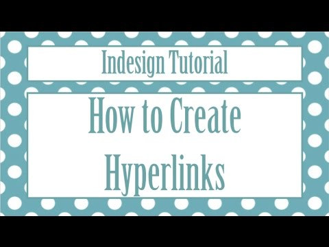 Indesign Tutorial - How to Create Hyperlinks