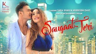 Saugaat Teri || Official Music Video || Sara Khan || Mohammed Irfan || Aniruddh Dave  || KSeries