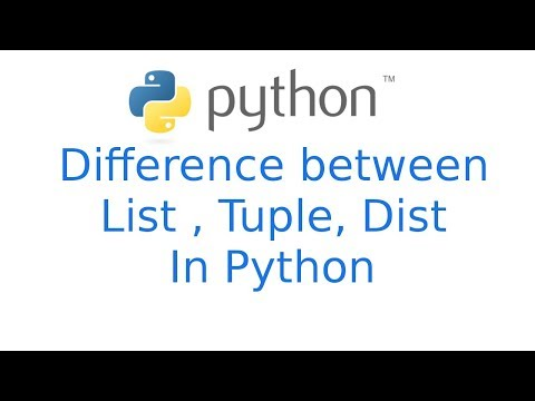 Difference between list, tuple & dist in python