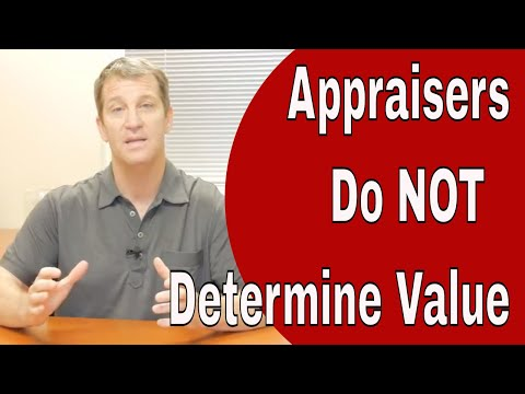 Appraisers   Why They Do NOT Determine Value