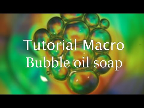 Tutorial Macro 8 2016 ( How to make macro bubble with oil & soap)