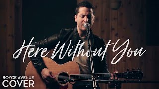 Here Without You - 3 Doors Down (Boyce Avenue acoustic cover) on Spotify & Apple