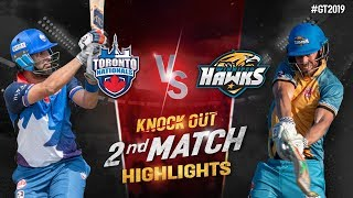 Toronto Nationals vs Winnipeg Hawks | Knock out Match 2 Highlights | GT20 Canada 2019