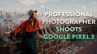 Professional Photographer Shoots with Google Pixel 3