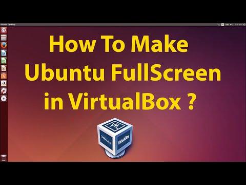 How To Make Ubuntu Full Screen in VirtualBox ?