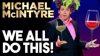 We All Do This! | Michael McIntyre Standup Comedy