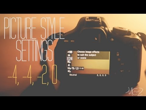 DSLR 101: - My Picture Style Settings | Canon DSLR