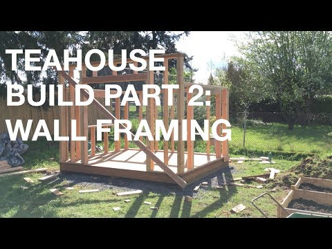 Backyard Build: Building a Tea House—Part 2: Wall Framing