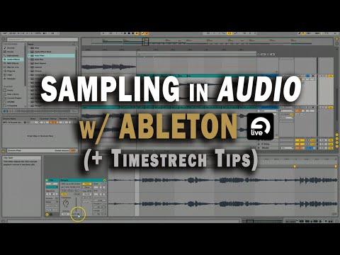 Sampling in Audio (not MIDI) in Ableton Live + Timestretch Tips